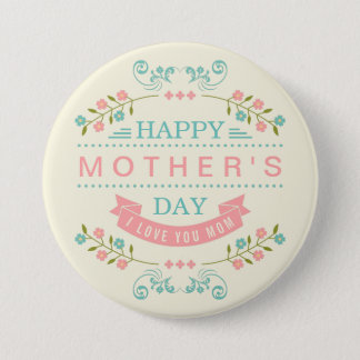 Happy Mother's Day - Chic Teal Cream Pink Floral Pinback Button