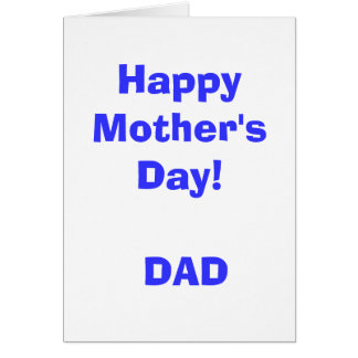 Happy Mother's Day! DAD Card