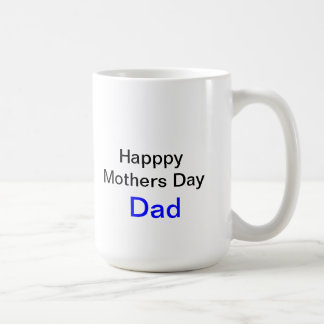 Happy Mothers Day Dad Mug
