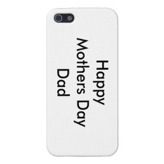 Happy Mothers Day Dad Phone Case