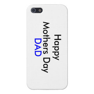 Happy Mothers Day Dad Phone Case Cases For iPhone 5
