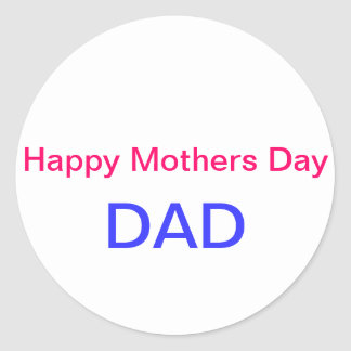 Happy Mothers Day DAD Stickers