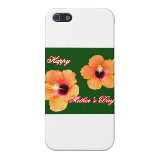 Happy Mother's Day Hibiscus Orange Green bg The MU Cases For iPhone 5