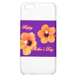 Happy Mother's Day Hibiscus Orange Purple bg The M Cover For iPhone 5C