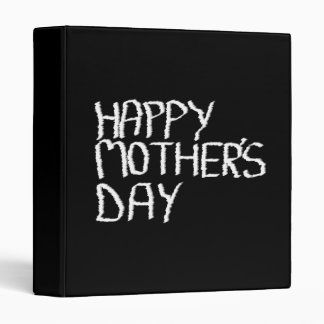 Happy Mother's Day. In Black and White. 3 Ring Binder