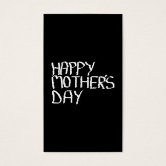 Happy Mothers Day. In Black and White. Business Card