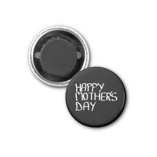Happy Mother's Day. In Black and White. Magnets