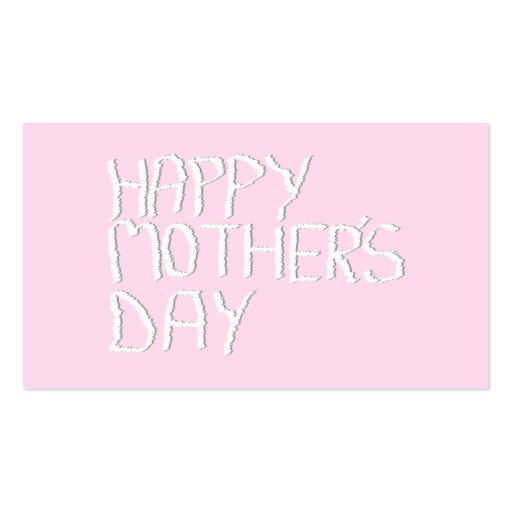 Happy Mothers Day. In pink and White. Custom Business Card Templates