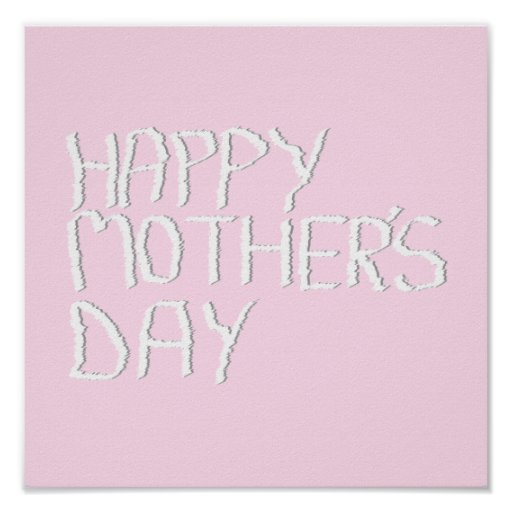 Happy Mothers Day. In pink and White. Custom Poster
