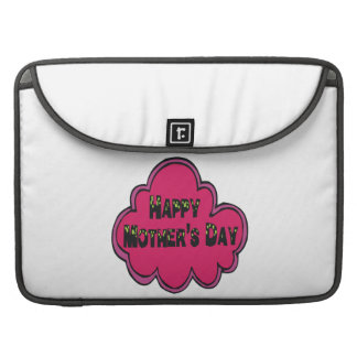 Happy Mothers Day Sleeve For MacBook Pro