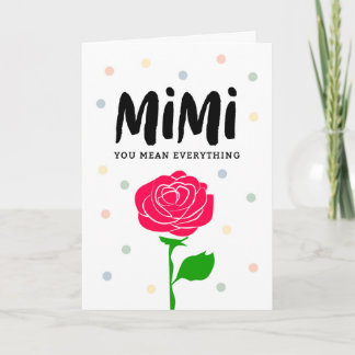 Happy Mother's Day, Mimi, You Mean Everything Card