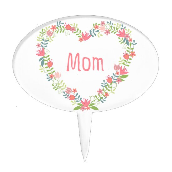 Happy mothers day, mom, flower heart wreath cake topper