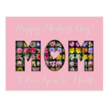 Happy Mother's Day Mom I Love You Floral Pink Postcard