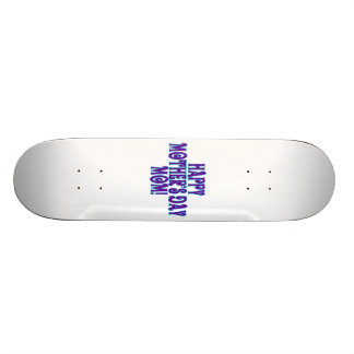 Happy Mothers Day Mom Skateboard