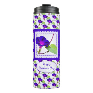 Happy Mothers Day Morning Glory Floal rPhotography Thermal Tumbler