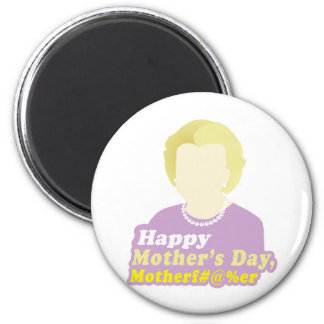 Happy Mother's Day, Motherf__er 2 Inch Round Magnet