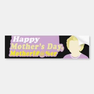 Happy Mother's Day, Motherf__er Car Bumper Sticker