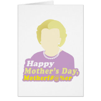 Happy Mother's Day, Motherf__er Card