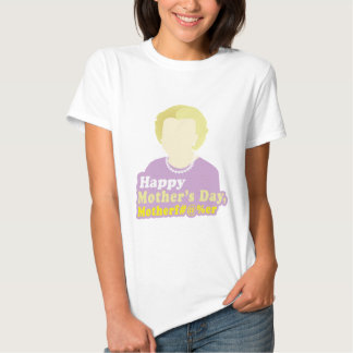 Happy Mother's Day, Motherf__er T Shirt