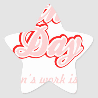Happy Mothers Day Mothers Work Is Never Done Shirt Star Sticker