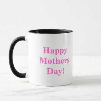 Happy Mothers Day! Mug