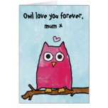 Happy Mothers Day - Owl love you forever Cards