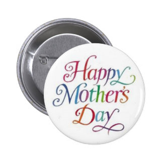Happy Mother's Day! Pinback Button