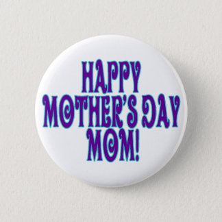 Happy Mother's Day Pinback Button