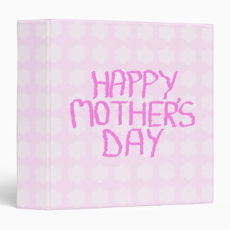 Happy Mothers Day. Pink Flower Pattern Binder
