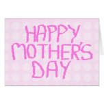 Happy Mothers Day. Pink Flower Pattern Greeting Card