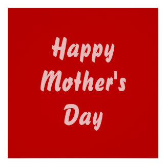 Happy Mothers Day. Red and Pink. Custom Poster