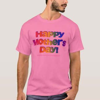 Happy Mothers Day! T-Shirt
