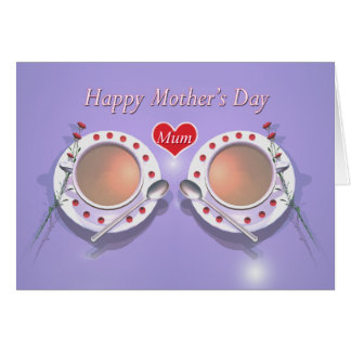 Happy Mothers Day Tea for Mum Greeting Card