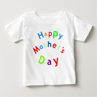 Happy Mothers Day Text Baby T-Shirt