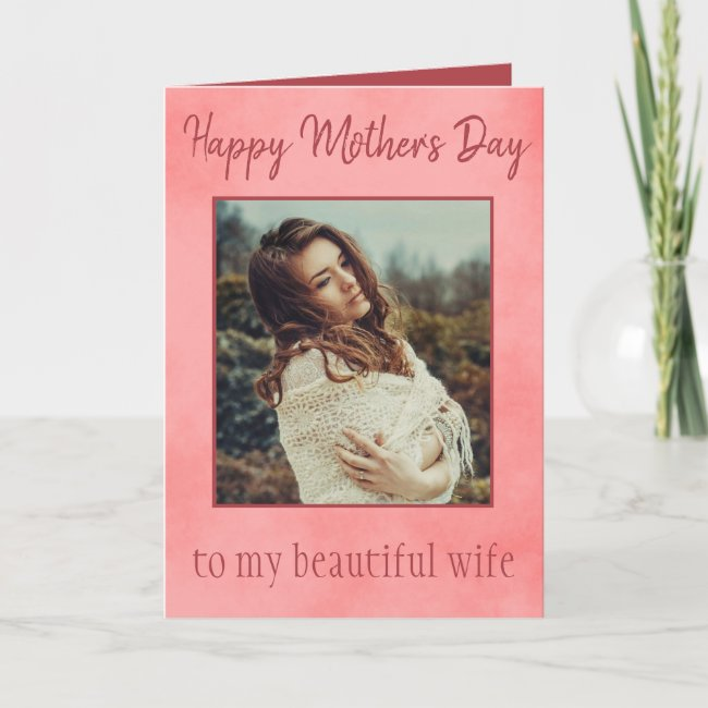 Happy Mother's Day to my wife with her photo Card