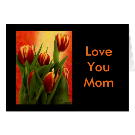 Happy Mother's Day - Tulips Love You Mom jGibney Card