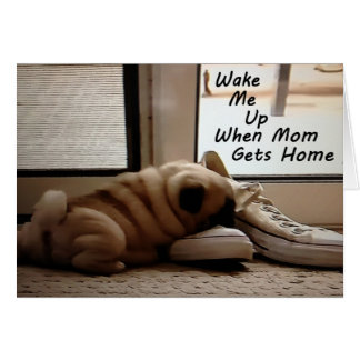 HAPPY ****MOTHER'S DAY**** WISHES FROM PUG PUP CARD