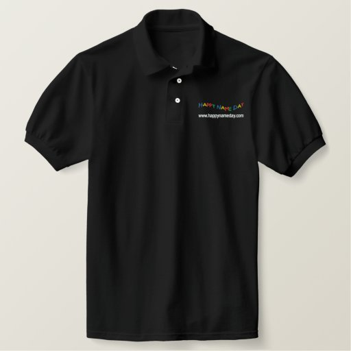 Happy Name Day Embroidered Polo Shirt