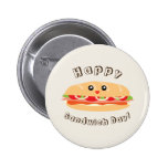 Happy National Sandwich Day Cute And Kawaii Pinback Button