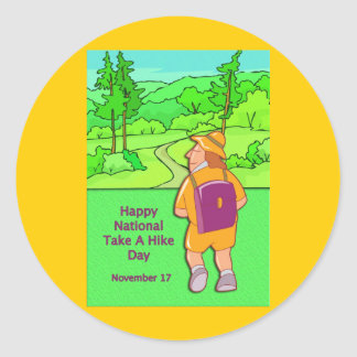 Happy National Take A Hike Day November 17 Classic Round Sticker