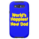 Happy New Fathers & Dads : Worlds Happiest New Dad Galaxy S3 Case