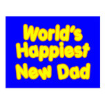 Happy New Fathers & Dads : Worlds Happiest New Dad Postcard