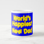 Happy New Fathers & Dads : Worlds Happiest New Dad Jumbo Mug