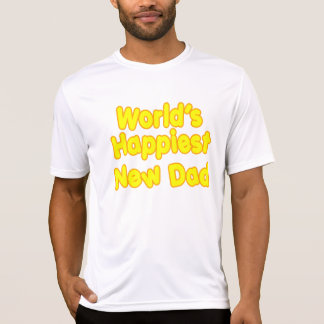 Happy New Fathers & Dads : Worlds Happiest New Dad T-Shirt