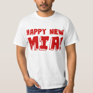 HAPPY NEW MIA! T-Shirt