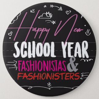 Happy New School Year Fashionistas & Fashionisters Button