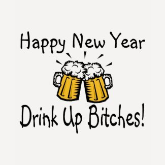 Happy New Year Drink Up Bitches Beer Mugs shirt