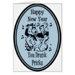 Happy New Year You Drunk Pricks Blue Greeting Card