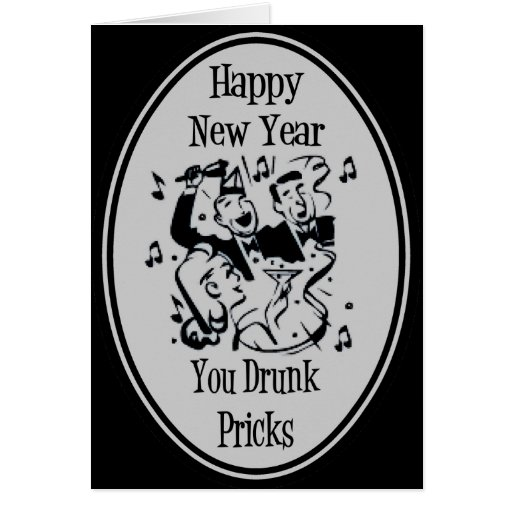 Happy New Year You Drunk Pricks- Grey Cards