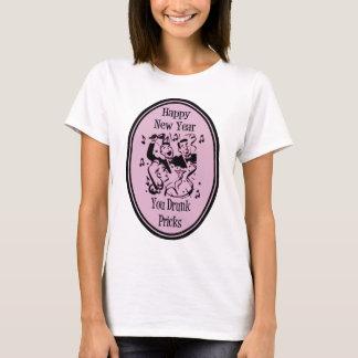 Happy New Year You Drunk Pricks Pink T-Shirt